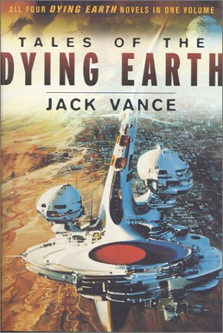 Tales of the Dying Earth Including 'The Dying Earth,' 'The Eyes of the Overworld,' 'Cugel's Saga,' and 'Rhialto the Marvellous' Revised edition cover