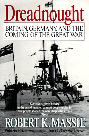 Dreadnought Britain, Germany, and the Coming of the Great War N/A edition cover