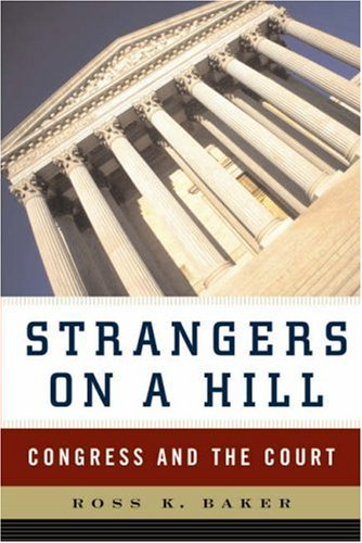 Strangers on a Hill Congress and the Court  2006 edition cover
