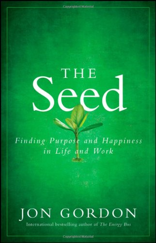 Seed Finding Purpose and Happiness in Life and Work  2011 edition cover