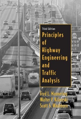 Principles of Highway Engineering and Traffic Analysis  3rd 2005 (Revised) 9780471472568 Front Cover