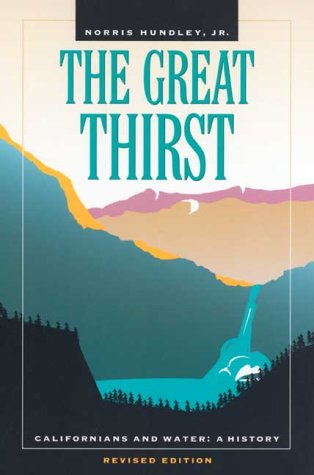 Great Thirst Californians and Water - A History 2nd 2001 (Revised) edition cover