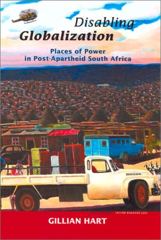 Disabling Globalization Places of Power in Post-Apartheid South Africa  2002 edition cover