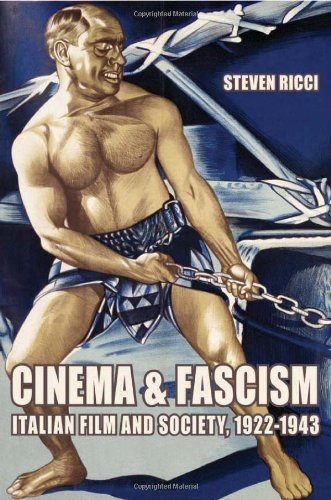 Cinema and Fascism Italian Film and Society, 1922-1943  2008 9780520253568 Front Cover