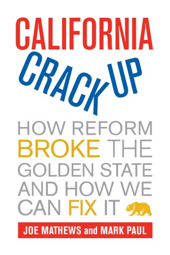 California Crackup How Reform Broke the Golden State and How We Can Fix It  2010 edition cover