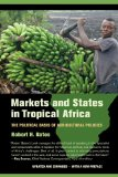 Markets and States in Tropical Africa The Political Basis of Agricultural Policies  2014 edition cover