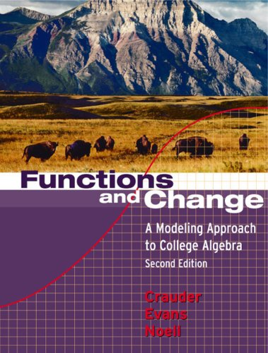Functions and Change : A Modeling Approach to College Algebra 2nd 2003 9780618219568 Front Cover