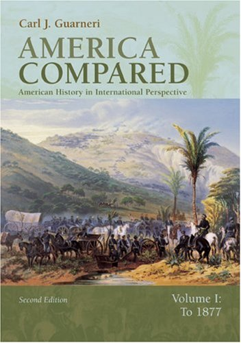 America Compared American History in International Perspective to 1877 2nd 2005 edition cover