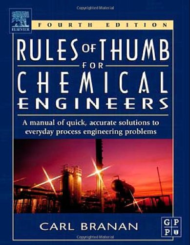 Rules of Thumb for Chemical Engineers  4th 2005 (Revised) 9780750678568 Front Cover