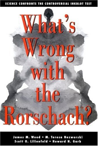 What's Wrong with the Rorschach Science Confronts the Controversial Inkblot Test  2003 edition cover