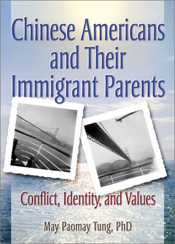 Chinese Americans and Their Immigrant Parents Conflict, Identity, and Values  2000 edition cover