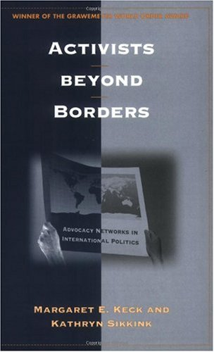 Activists Beyond Borders Advocacy Networks in International Politics  1998 edition cover