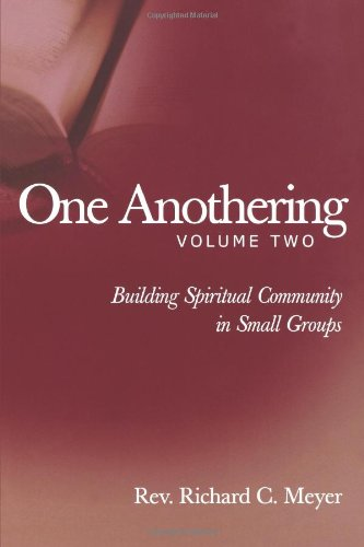 One Anothering Building Spiritual Community in Small Groups N/A edition cover