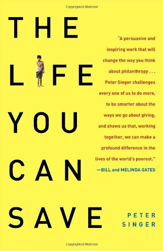 Life You Can Save How to Do Your Part to End World Poverty  2010 edition cover