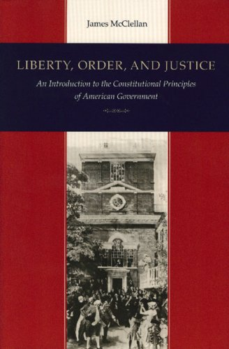 Liberty, Order, and Justice An Introduction to the Constitutional Principles of American Government 3rd 2000 (Revised) edition cover