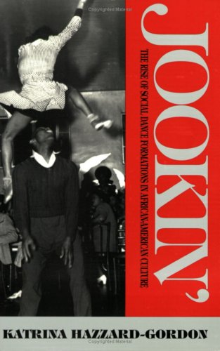 Jookin' The Rise of Social Dance Formations in African-American Culture  1990 edition cover