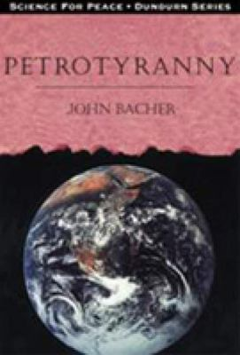 Petrotyranny   2000 9780888669568 Front Cover