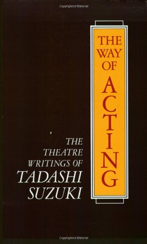 Way of Acting The Theatre Writings of Tadashi Suzuki Reprint edition cover