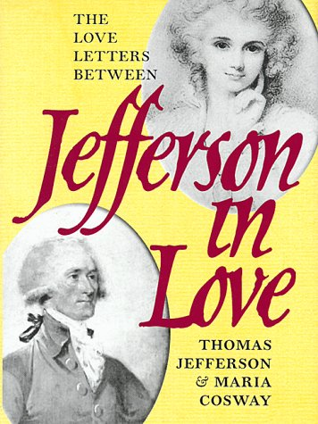 Jefferson in Love Love Letters Between Thomas Jefferson and Maria Cosway N/A 9780945612568 Front Cover