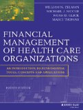 Financial Management of Health Care Organizations An Introduction to Fundamental Tools, Concepts and Applications 4th 2014 9781118466568 Front Cover