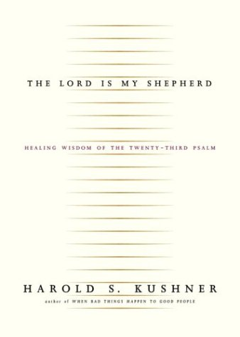 Lord Is My Shepherd Healing Wisdom of the Twenty-Third Psalm  2003 9781400040568 Front Cover