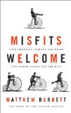 Misfits Welcome: Find Yourself in Jesus and Bring the World Along for the Ride  2014 9781400206568 Front Cover