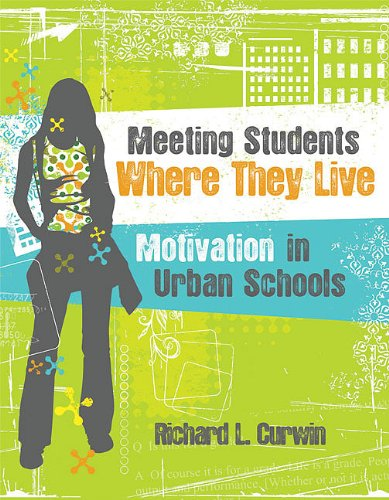 Meeting Students Where They Live Motivation in Urban Schools  2010 edition cover