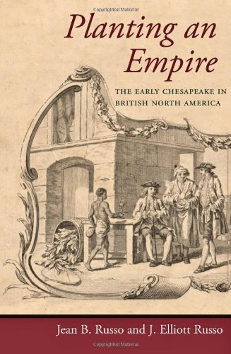 Planting an Empire The Early Chesapeake in British North America  2012 edition cover