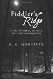 Fiddler's Ridge A Tale of Wishes, Mystery, Love, and Consequences N/A 9781492922568 Front Cover