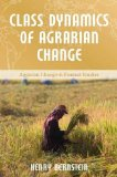 Class Dynamics of Agrarian Change   2010 edition cover