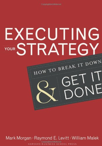 Executing Your Strategy How to Break It down and Get It Down  2007 9781591399568 Front Cover