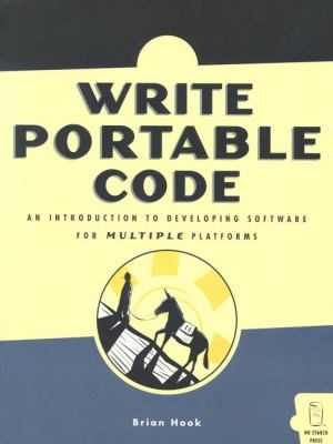 Write Portable Code A Guide to Developing Software for Multiple Platforms  2005 9781593270568 Front Cover