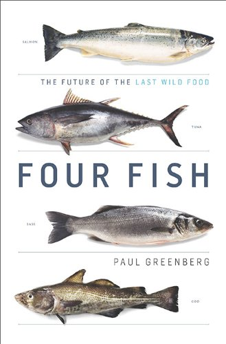 Four Fish The Future of the Last Wild Food  2010 edition cover