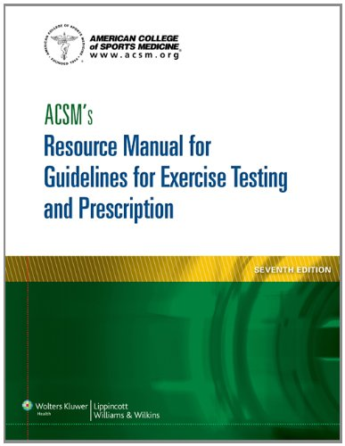 ACSM's Resource Manual for Guidelines for Exercise Testing and Prescription  7th 2014 (Revised) 9781609139568 Front Cover