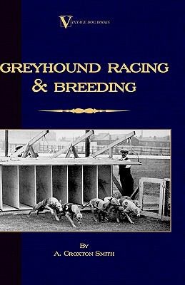 Greyhound Racing and Breeding (a Vintage   2005 edition cover