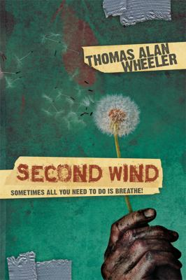Second Wind Sometimes All You Need to Do Is BREATHE! N/A 9781935245568 Front Cover