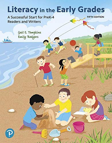 Literacy in the Early Grades: A Successful Start for Prek-4 Readers and Writers  2019 9780134990569 Front Cover