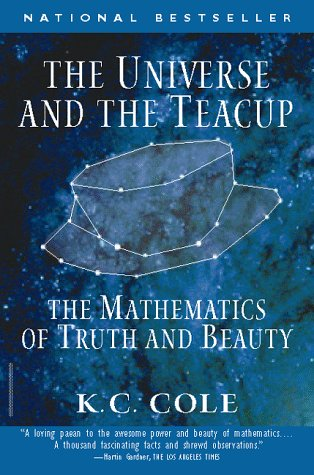 Universe and the Teacup The Mathematics of Truth and Beauty  1998 edition cover
