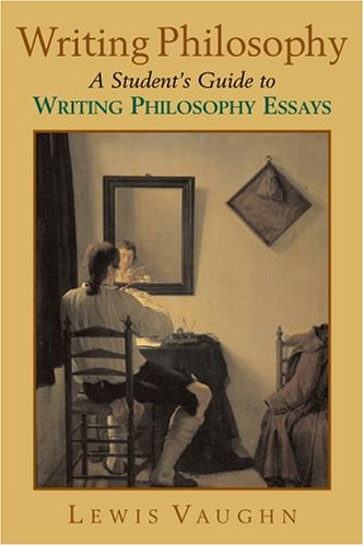 Writing Philosophy A Student's Guide to Writing Philosophy Essays  2005 9780195179569 Front Cover