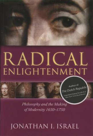 Radical Enlightenment Philosophy and the Making of Modernity 1650-1750  2002 edition cover