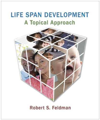 Life Span Development A Topical Approach  2011 edition cover