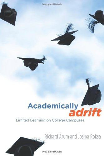 Academically Adrift Limited Learning on College Campuses  2011 edition cover
