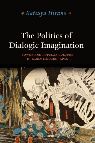 Politics of Dialogic Imagination Power and Popular Culture in Early Modern Japan  2013 edition cover