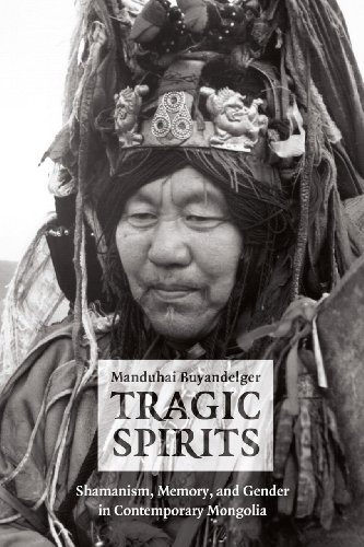 Tragic Spirits Shamanism, Memory, and Gender in Contemporary Mongolia  2013 edition cover