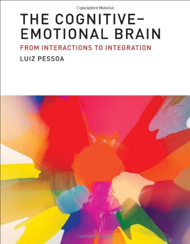 Cognitive-Emotional Brain From Interactions to Integration  2013 edition cover