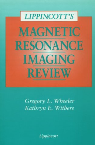 Lippincott's Magnetic Resonance Imaging Review   1996 9780397551569 Front Cover