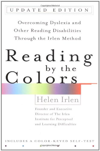 Reading by the Colors Overcoming Dyslexia and Other Reading Disabilities Through the Irlen Method 2nd 2005 (Revised) edition cover