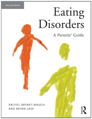 Eating Disorders A Parents' Guide, Second Edition 2nd 2013 (Revised) edition cover