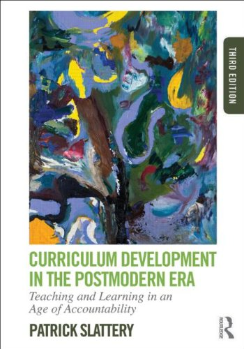 Curriculum Development in the Postmodern Era Teaching and Learning in an Age of Accountability 3rd 2013 (Revised) 9780415808569 Front Cover