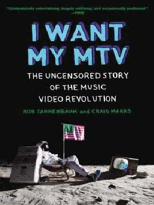 I Want My MTV The Uncensored Story of the Music Video Revolution N/A edition cover